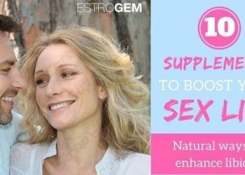Boost Your Libido with These 10 Natural Tips