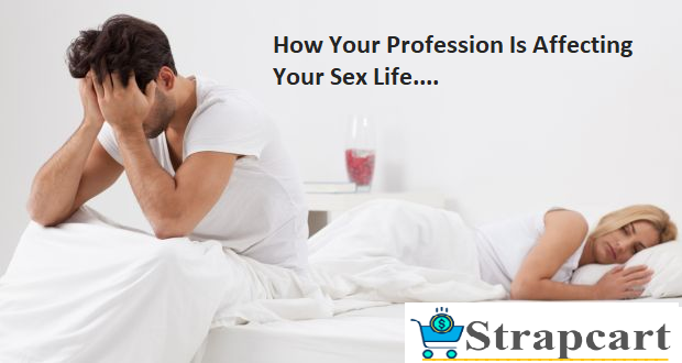 How Your Profession Is Affecting Your Sex Life