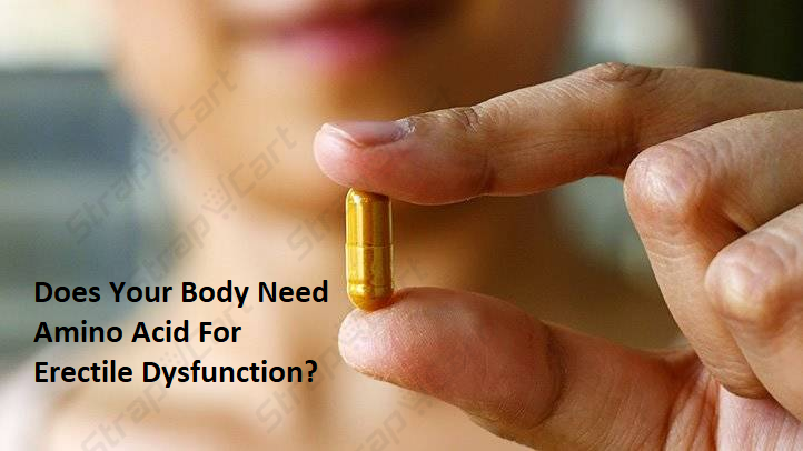 Does Your Body Need Amino Acid For Erectile Dysfunction?