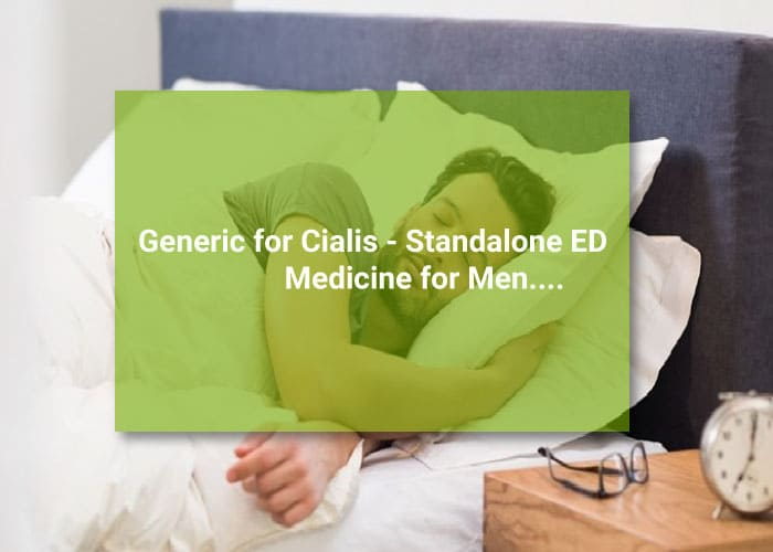 Generic for Cialis - Standalone ED Medicine for Men