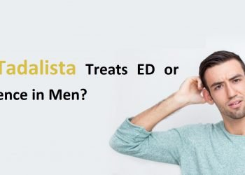 How Tadalista Treats ED or Impotence in Men?